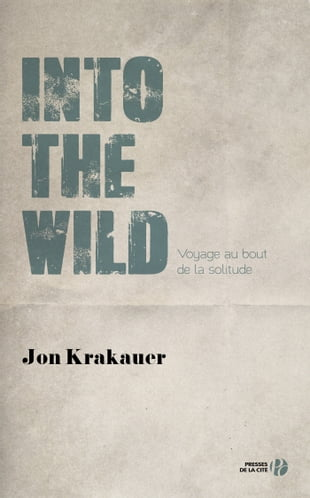 Into the Wild: Voyage au bout de la solitude
