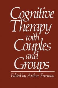 Cognitive Therapy with Couples and Groups