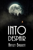 Into Despair by Hayley Barrett