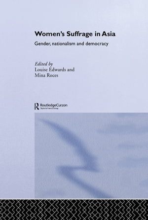 Women's Suffrage in Asia Gender,  Nationalism and Democracy