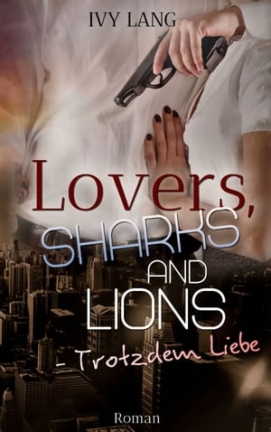 Lovers, Sharks And Lions: Trotzdem Liebe