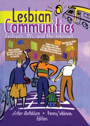 Lesbian Communities Festivals,  RVs,  and the Internet