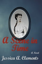 A Scene in Time by Jessica Clements