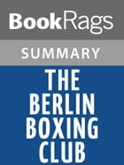 The Berlin Boxing Club by Robert Sharenow l Summary & Study Guide by BookRags