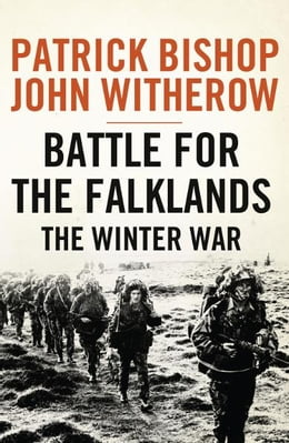 Book Battle for the Falklands: The Winter War by Patrick Bishop