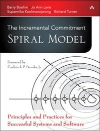 The Incremental Commitment Spiral Model: Principles and Practices for Successful Systems and…
