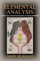 Elemental Analysis: How to Use 4 Alchemical Symbols as Trading Indicators by Mary Jo Magar