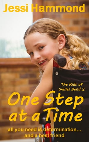 One Step at a Time: The Kids of Welles Bend, #2