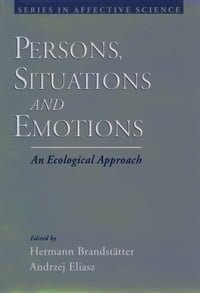 Persons, Situations, and Emotions: An Ecological Approach
