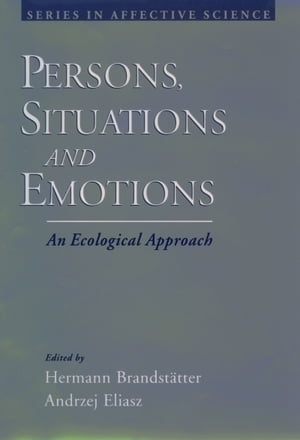 Persons,  Situations,  and Emotions An Ecological Approach