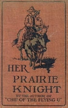 Her Prairie Knight by B M Bower