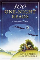 100 One-Night Reads: A Book Lover's Guide by David C. Major