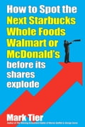 9789887802686 - Mark Tier: How to Spot the Next Starbucks, Whole Foods, Walmart or McDonald's - Book