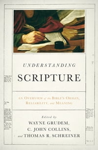 Understanding Scripture: An Overview of the Bible's Origin, Reliability, and Meaning