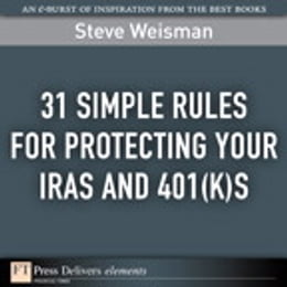 Book 31 Simple Rules for Protecting Your IRAs and 401(k)s by Steve Weisman