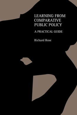 Book Learning from Comparative Public Policy by Rose, Richard
