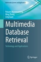 Multimedia Database Retrieval: Technology and Applications