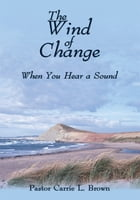 The Wind of Change: When You Hear a Sound