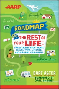 AARP Roadmap for the Rest of Your Life: Smart Choices About Money, Health, Work, Lifestyle ... and…