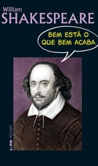 Bem está o que bem acaba by William Shakespeare