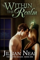 Within the Realm (The Gifted Realm #1) by Jillian Neal