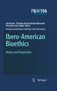 Ibero-American Bioethics: History and Perspectives