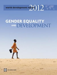 World Development Report 2012: Gender Equality and Development