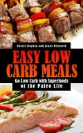 Easy Low Carb Meals: Go Low Carb with Superfoods or the Paleo Life 81a58b13-62a7-447b-96c4-6dc0a92fcf9e