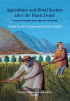 Agriculture and Rural Society after the Black Death: Common Themes and Regional Variations