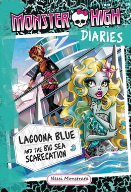 Book Monster High Diaries: Lagoona Blue and the Big Sea Scarecation by Nessi Monstrata