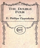 The Double Four by Edward Phillips Oppenheim