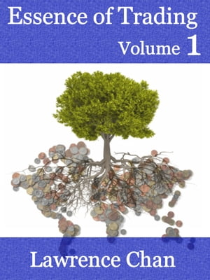 Essence of Trading Volume 1 by Lawrence Chan