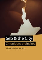 Seb and the City by Sébastien Avril