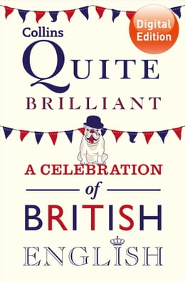 Book Collins Quite Brilliant: A celebration of British English by Collins