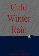 Cold Winter Rain by Steven Gregory