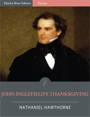John Inglefield's Thanksgiving (Illustrated) by Nathaniel Hawthorne