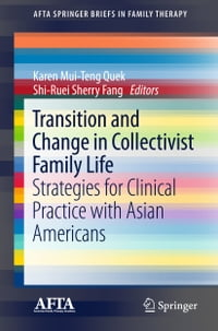 Transition and Change in Collectivist Family Life: Strategies for Clinical Practice with Asian…