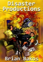 Disaster Productions by Brian Bakos