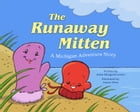 The Runaway Mitten: A Michigan Adventure Story by Anne Margaret Lewis
