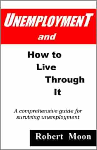Unemployment and How To Live Through It