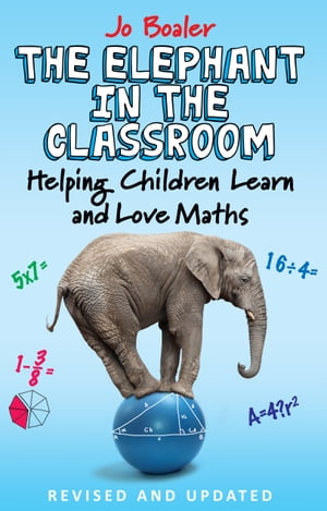The Elephant in the Classroom Helping Children Learn and Love Maths