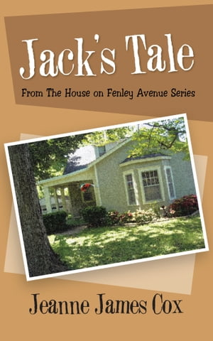 Jack's Tale From the House on Fenley Avenue Series
