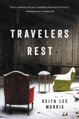 Book Travelers Rest: A Novel by Keith Lee Morris