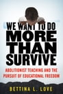 We Want to Do More Than Survive Cover Image