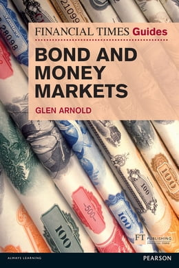 Book FT Guide to Bond and Money Markets by Glen Arnold