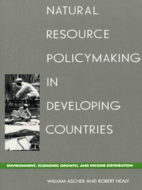 Natural Resource Policymaking in Developing Countries: Environment, Economic Growth, and Income…
