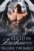 Veiled In Darkness: Eternally Mated, #2 by Valerie Twombly
