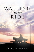 Waiting for my Ride by Willie Simon