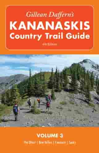 Gillean Daffern's Kananaskis Country Trail Guide - 4th Edition: Volume 3: The Ghost—Bow Valley—Canmore—Spray de Gillean Daffern