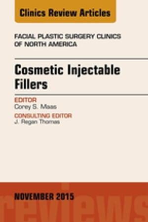 Cosmetic Injectable Fillers,  An Issue of Facial Plastic Surgery Clinics of North America,